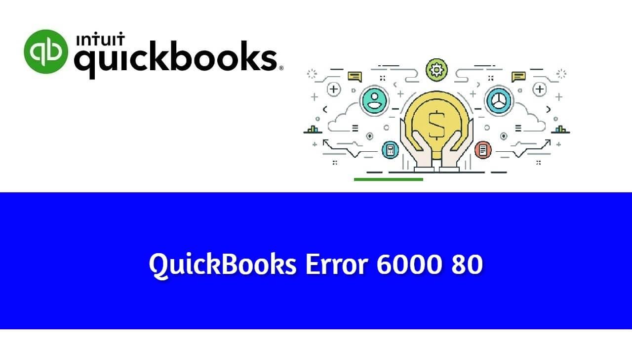 What is Quickbooks Error -6000 -80? How to Fix?