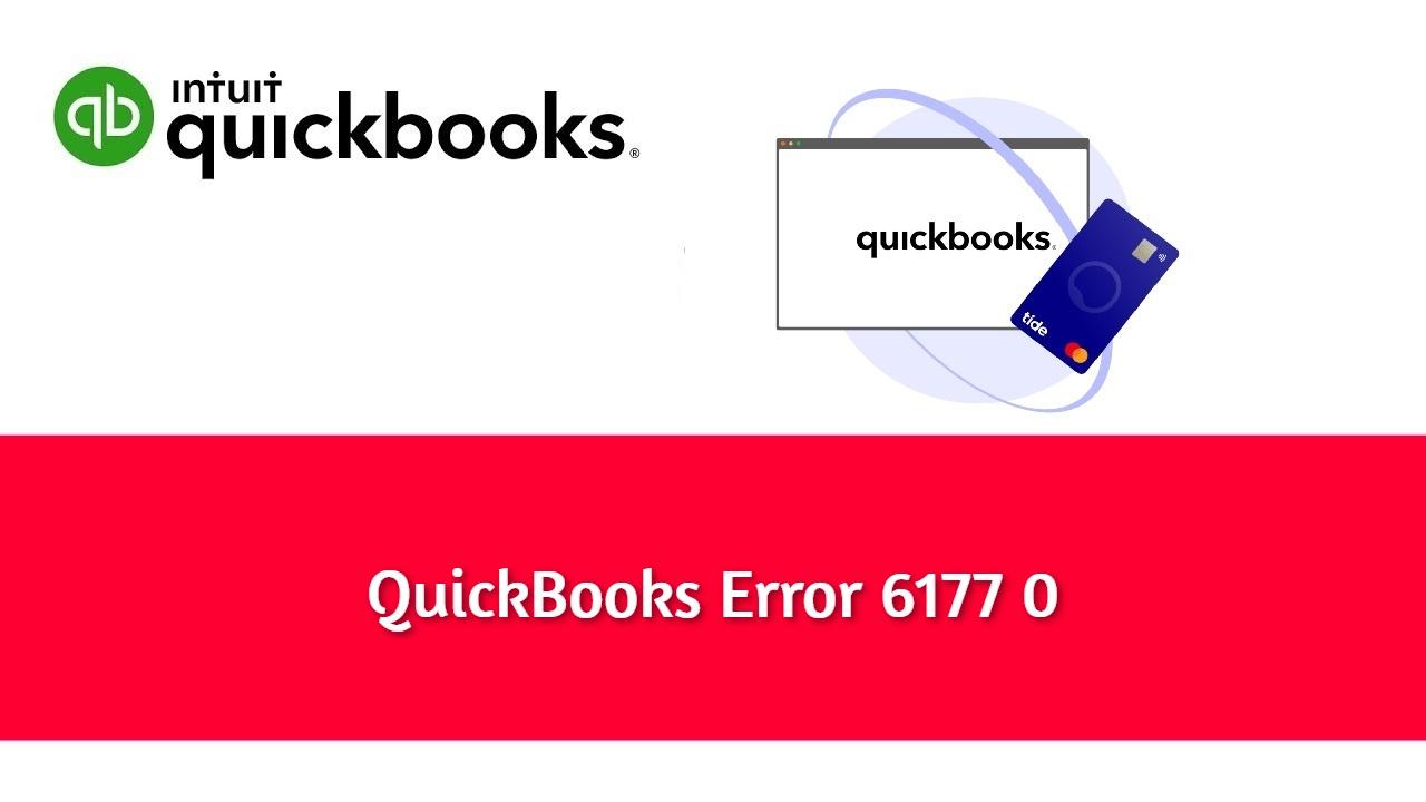 Three Easy Methods to Fix QuickBooks Error Codes 6177 0